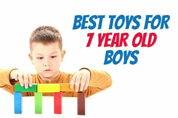 The Best Toys For 7 Year Old Boys 2018 Gift Guide
